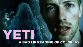 """YETI"" — A Bad Lip Reading of Coldplay"