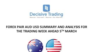 Forex Pair Aud Usd Day Trading Analysis For Trading Week Ahead Sun 5th March
