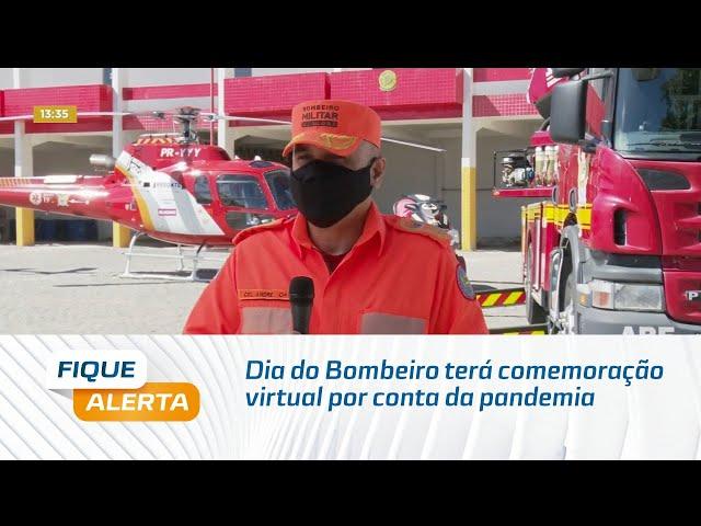 Dia do Bombeiro terá comemoração virtual por conta da pandemia