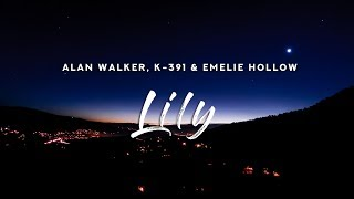 Alan Walker, K-391 & Emelie Hollow - Lily (Lyrics)