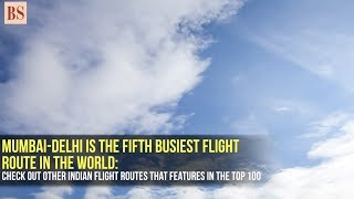 Mumbai-Delhi is the fifth busiest flight route in the world: Here are the others
