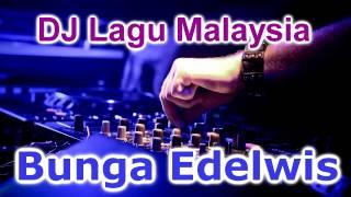 DJ Bunga Edelwis Full Bass