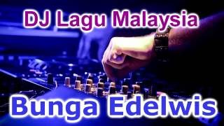 Download DJ Bunga Edelwis Full Bass