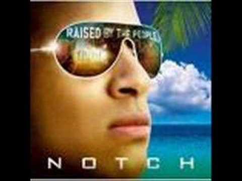 Notch  Nuttin No Go So