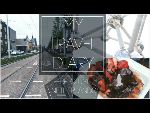 Amsterdam & Brussels 2015 | My Travel Diary