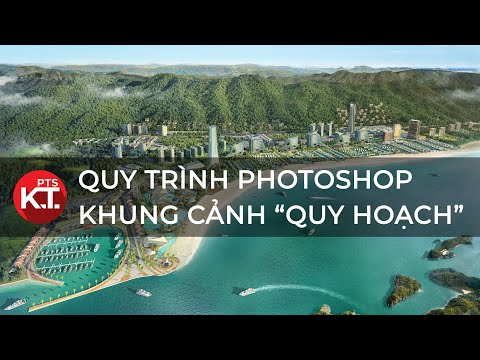 ✅ Quy Trình PHOTOSHOP Phối Cảnh QUY HOẠCH | Photoshop Kiến Trúc