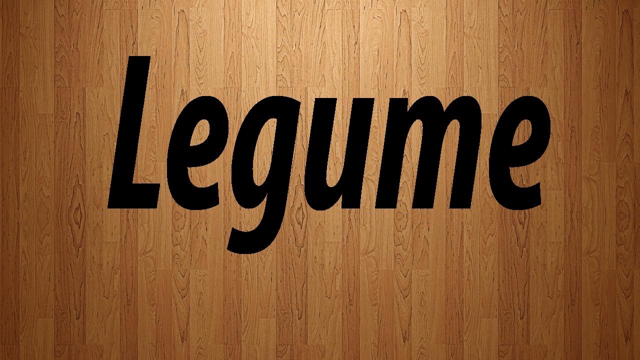 Legume Pronunciation / How to Pronounce Legume