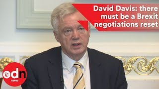 David Davis says there must be a Brexit negotiations reset