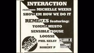 (1994) Interaction feat. Michelle Weeks - Show Em How We Do It [Tommy Musto How We Club It RMX]