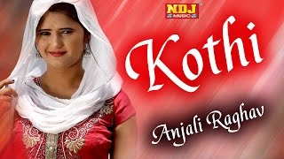 Love Beat # Kothi #Top Haryanvi Song 2015 #Anjali Raghav # Abhay Baisla # DJ Songs 2018 # NDJ Music