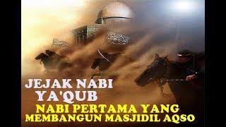 KISAH NABI YA'QUB FULL LENGKAP HD-kisah pembangunan masjil al aqsa