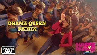 Drama Queen - Remix - Hasee Toh Phasee - Parineeti Chopra, Sidharth Malhotra