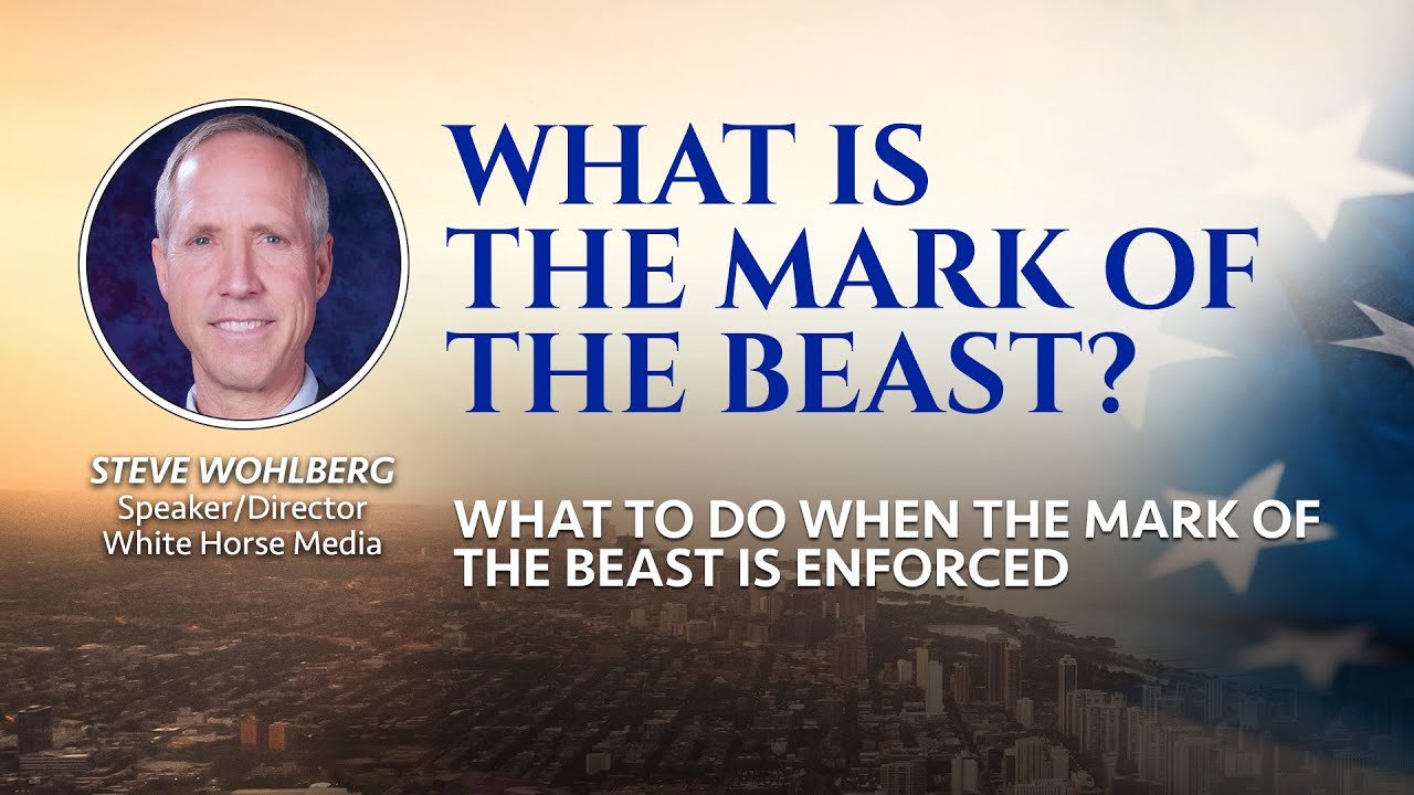 1 - What is the Mark of The Beast? (What to Do When the Mark of the Beast is Enforced)
