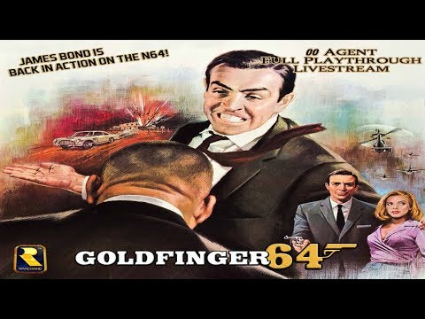 Goldfinger 64 - 00 Agent Full Playthrough Livestream - Real N64 Capture