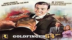 Goldfinger 64 - 00 Agent Full Playthrough Livestream - Real N64 Capture