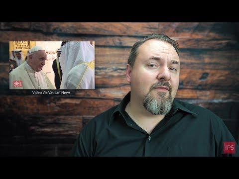 1P5 Minute: 2-5-2019: Francis Pushes Religious Indifferentism on UAE Visit