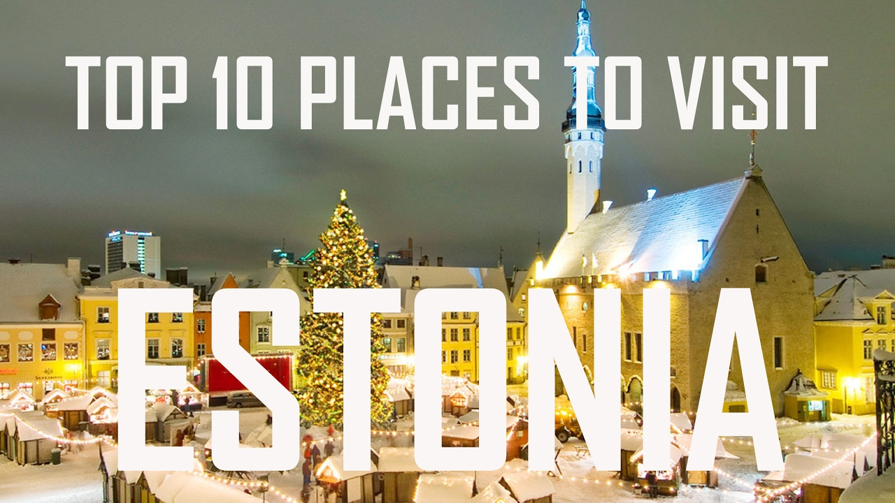 Top 10 Places To Visit in Estonia | Estonia Travel Guide ...