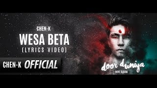 CHEN-K  - Wesa Beta (Lyrics) || Door Duniya EP || Urdu Rap