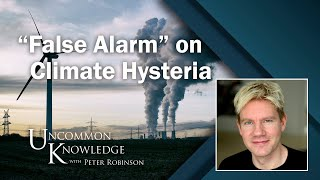 "Bjorn Lomborg Declares ""False Alarm"" on Climate Hysteria"