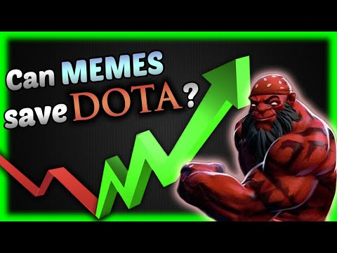 Saving DOTA 2 With MEMES !