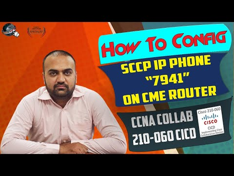 CCNA Collaboration 210 060 DAY 6 Lab 01 SCCP IP Phone 7941