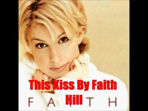 This Kiss By Faith Hill *Lyrics in description*