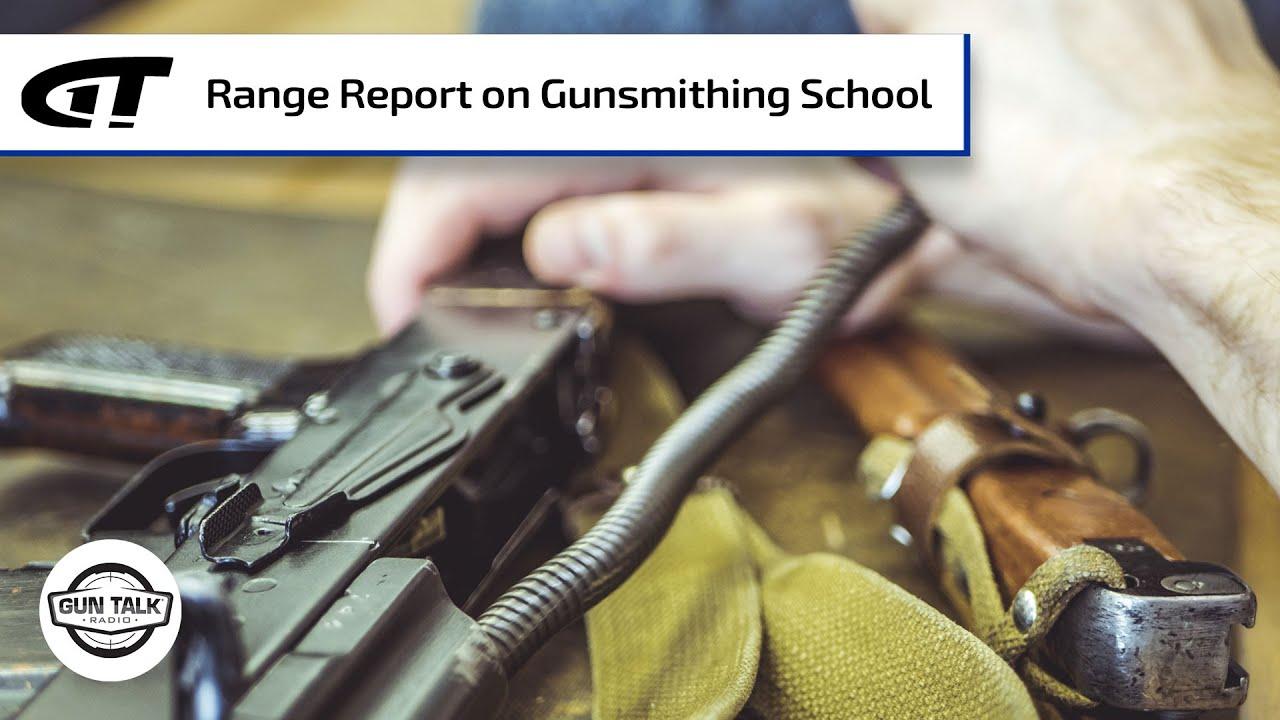 "Gunsmithing School ""Range"" Report | Gun Talk Radio"