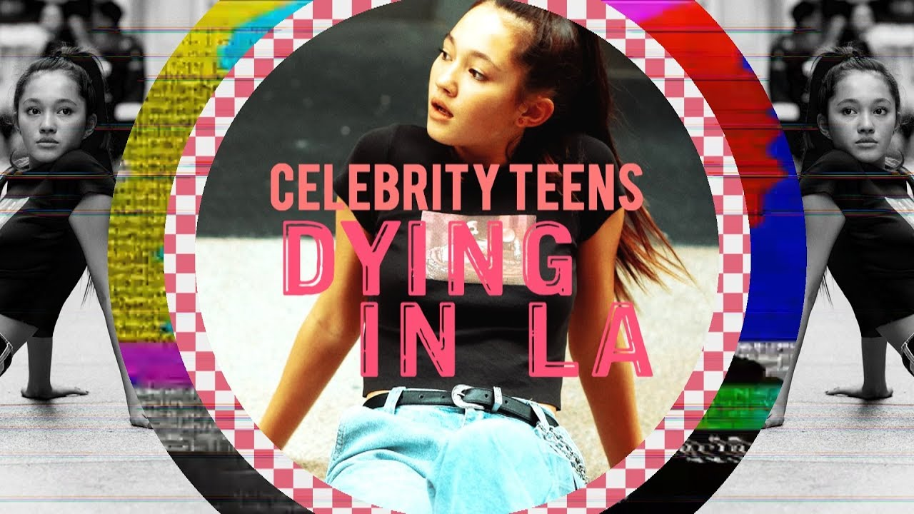 Celebrity Teens | Dying in LA (Collab)