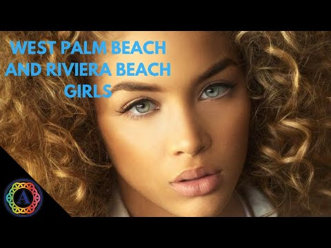 West palm beach and Riviera beach Girls | Renan Estime (Florida Guide)