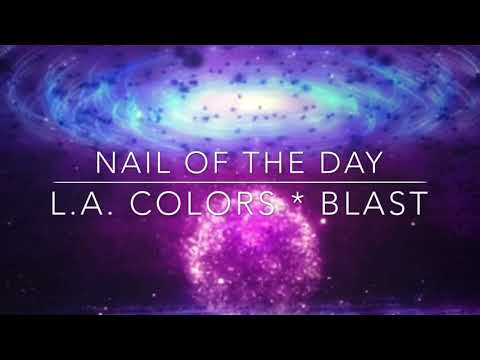 Nail Of The Day L. A. Colors * BLAST