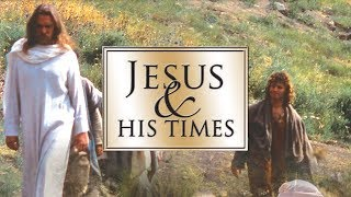 Jesus and His Times - 4050