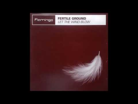 fertile ground - let the wind blow (guccimans garito style)