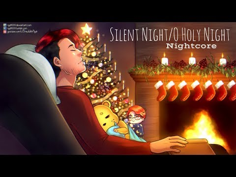 SILENT NIGHT/ O HOLY NIGHT | Nightcore