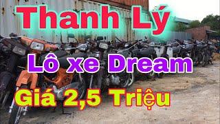 Thanh Lý Lô Xe Dream Giá Từ 2,5 Triệu