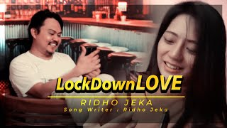 Ridho Jeka - Lockdown Love ( Official Music Video )