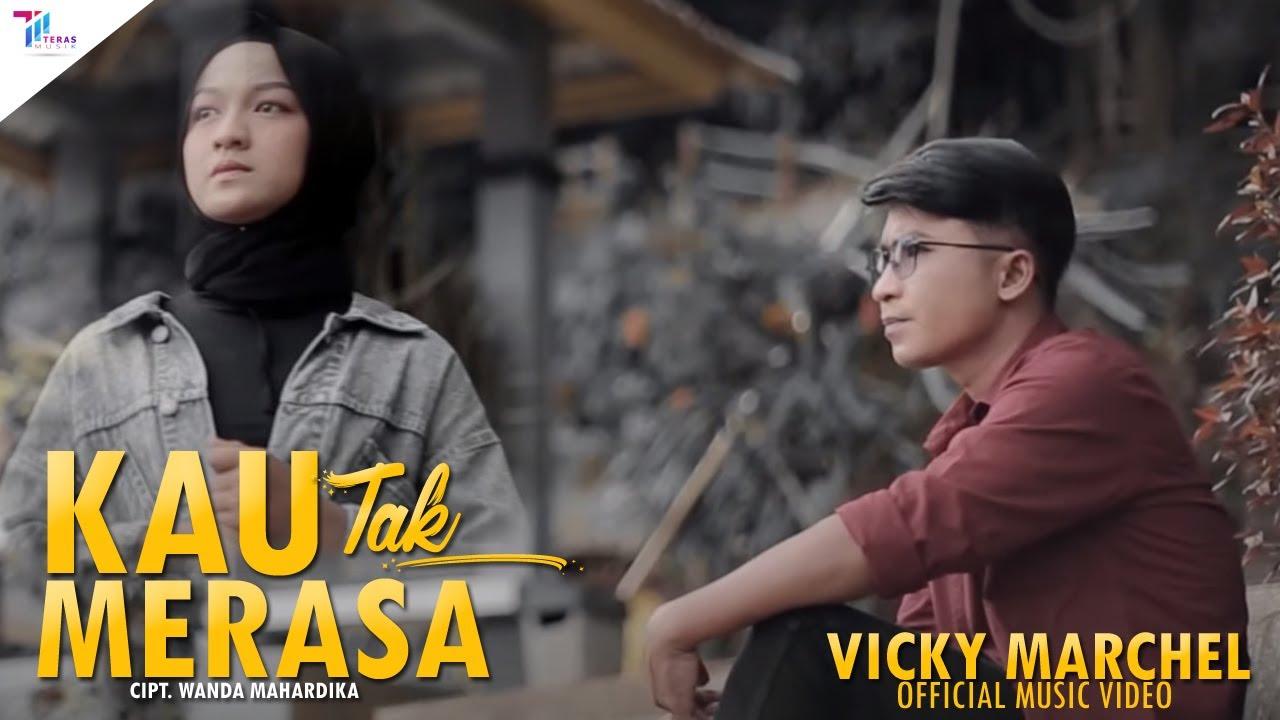 VICKY MARCHEL -  KAU TAK MERASA | LAGU TERBARU 2021 (Official Music Video)