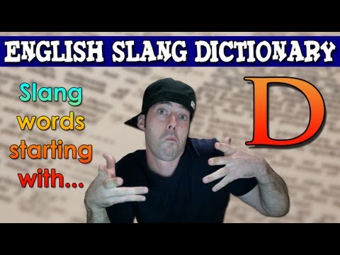 English Slang Dictionary - D - Slang Words Starting With D - English Slang Alphabet