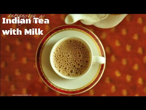 How to make Indian Tea with Milk - DETAILED | RecipesAreSimple