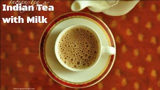 How to make Indian Tea  ( with Milk)