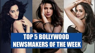 Why were Priyanka and Malaika in news this week?