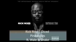 Rick Ross - Diced Pineapples ft. Wale & Drake Lyrics