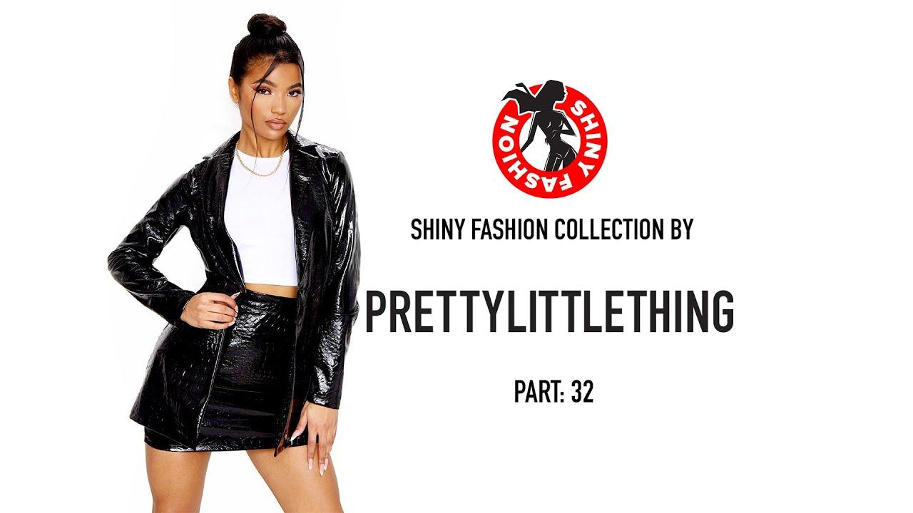 Shiny Fashion [PrettyLittleThing] P. 32