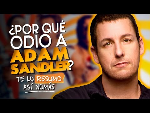 ¿Por Que Odio A Adam Sandler?
