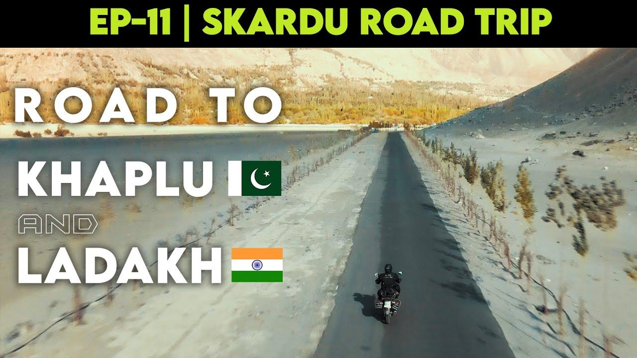 Road to Khaplu and Ladakh | EP-11 | SKARDU TRAVE WEB SERIES