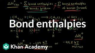 Bond enthalpies | Thermodynamics | AP Chemistry | Khan Academy