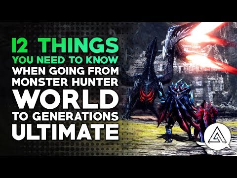 12 Things You Need to Know When Going From Monster Hunter World to Generations Ultimate