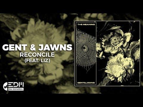 [Lyrics] Gent & Jawns - Reconcile (feat. Liz) [Letra en español]