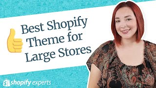 Best Shopify Theme for Large Stores & Wholesale Capabilities