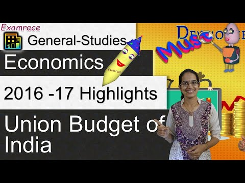 Union Budget of India: Information & 2016-17 Highlights