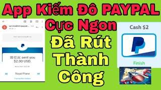 [ĐÃ RÚT] App Kiếm Tiền Đô PayPal Cực Ngon Và Uy Tín - Kiếm Tiền ONLINE - Kiếm Tiền NVH